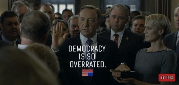 democracy is so overrated frank underwood house of cards